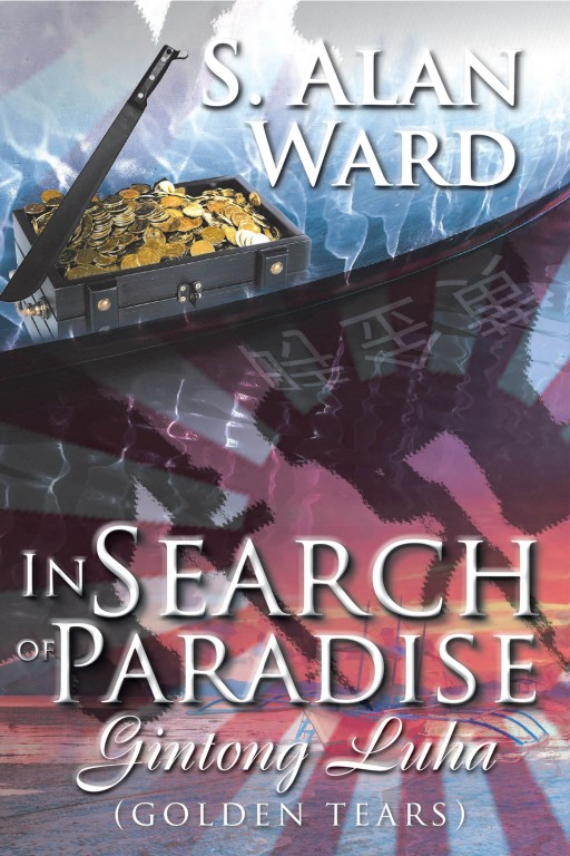 S. Alan Ward's New Book 'In Search of Paradise' is an Exciting Novel That Circles Around Friendship, Betrayal, and Survival