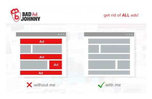 Bad Ad Johnny - Ad Blocking With NO ACCEPTABLE ADS