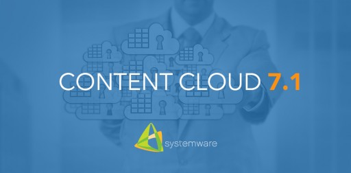 Systemware, Inc. Brings Enhanced Content Services Capabilities to the Cloud With New Platform Update