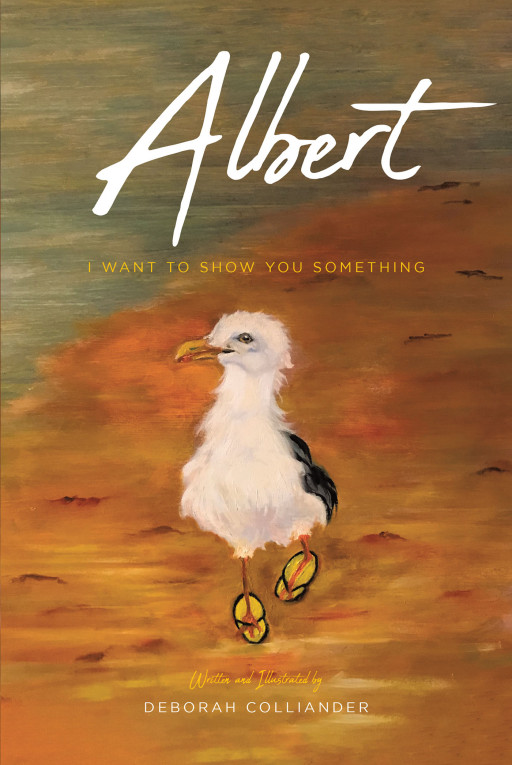 Deborah Colliander's New Book, 'Albert: I Want to Show You Something' is a Motivational Story About a Seagull Who Lives in Fear, and Later on Knows the Holy Spirit