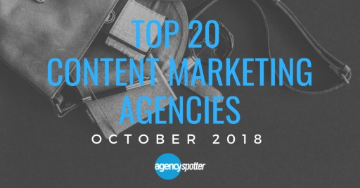 Agency Spotter Ranks Top 20 Content Marketing Agencies for October 2018