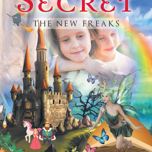 "Kaycee Raeann Strahm's New Book ""Evillan's Secret: The New Freaks"" is the Epic Adventure of Two Young Girls Who Must Learn to Control Their Powers in a World of Dangers."
