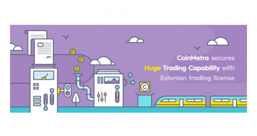 CoinMetro Secures Huge Trading Capability With Estonian Trading License