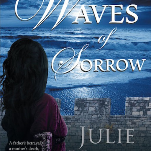 "Julie Visser's New Book, ""Waves of Sorrow"" is a Highly Riveting Book of Two People's Agonizing Circumstances and Their Efforts of Finding Consolation."