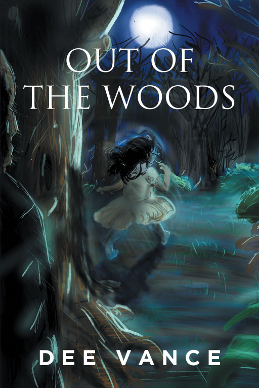 Dee Vance's New Book 'Out of the Woods' is a Fascinating Thriller That Revolves Around Making Sacrifices in a Pursuit for Answers