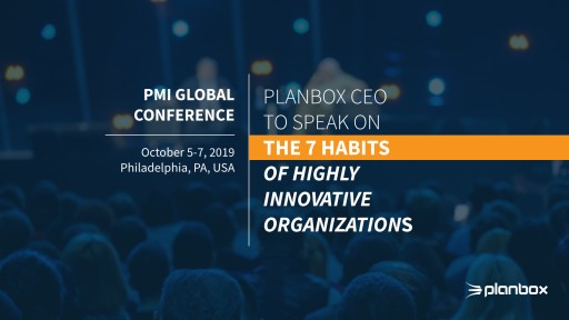 Planbox CEO to Speak on the 7 Habits of Highly Innovative Organizations at PMI Global Conference 2019