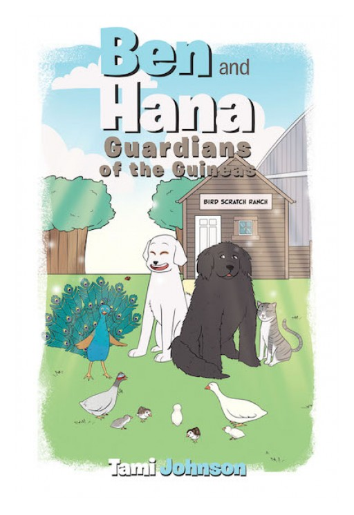 Tami Johnson's New Book 'Ben and Hana: Guardians of the Guineas' is a Captivating Fable That Shares Lessons on Friendship and Trust