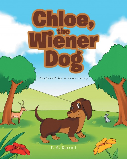 F. G. Carroll's New Book 'Chloe, the Wiener Dog' is a Touching Story of a Dog That Finds Her New Forever Home in a Loving Family
