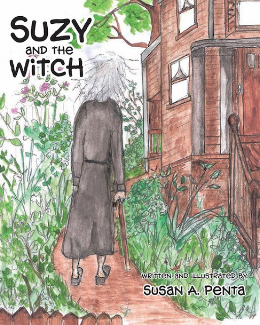 Susan A. Penta's New Book 'Suzy and the Witch' is a Heartwarming Tale That Shares the Newfound Friendship Between Suzy and a Witch