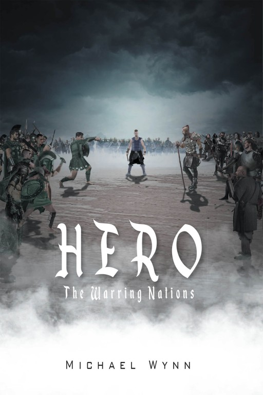 Michael Wynn's New Book 'HERO: The Warring Nations' Unravels an Exciting Adventure With the Mission of Bringing Back Unity