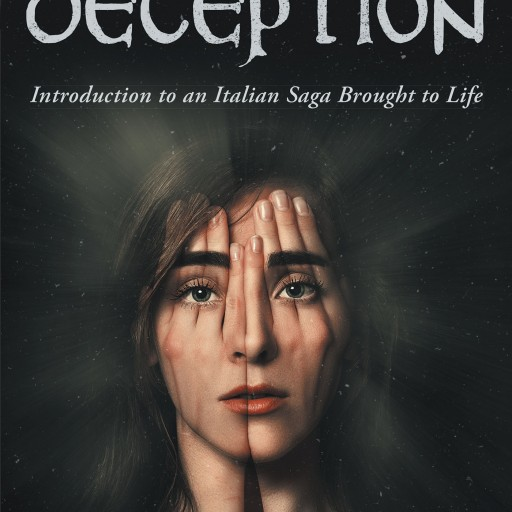 Elizabeth Quintino's New Book 'Deception: Introduction to an Italian Saga Brought to Life' is a Powerful Work That Insists Vigilance is Crucial to Protect Children.