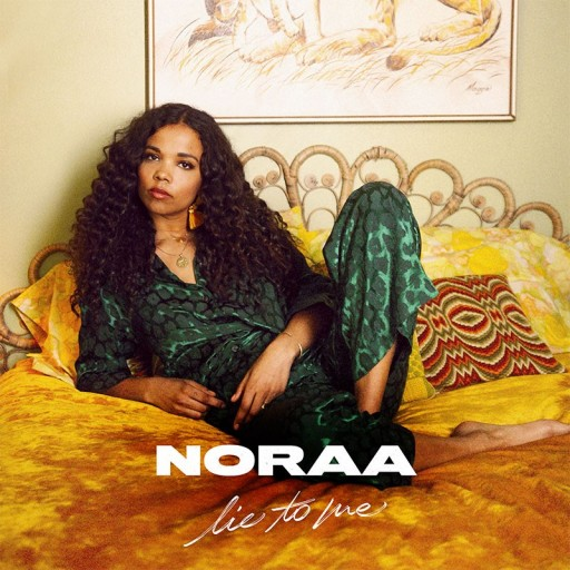 'NORAA', a New Artist With Elektra Records France, Drops First Single 'Lie to Me'