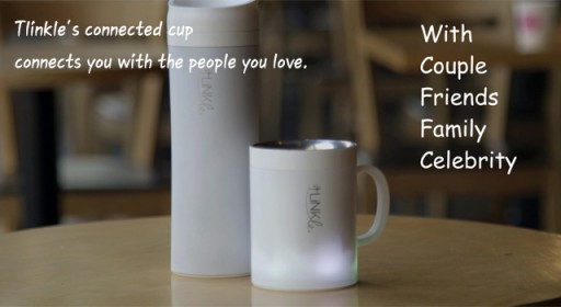 Tlinkle, a Smart Tumbler/mug That Connects Loved Ones Around the World