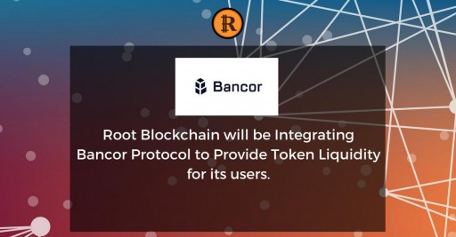 Root Blockchain Will Be Integrating Bancor Protocol to Provide Token Liquidity for Its Users