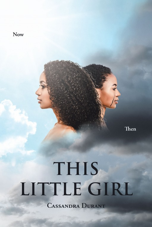 Cassandra Durant's New Book 'This Little Girl' is a Brave Tell-All of a Life Filled With Unending Pain of a Girl Who Grew Up Hiding in the Corners