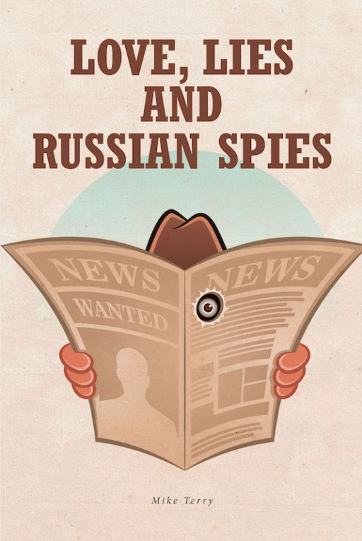Mike Terry's New Book 'Love, Lies and Russian Spies' Shares the Enthralling Adventure of the Author and His Wife That Changed Their Lives