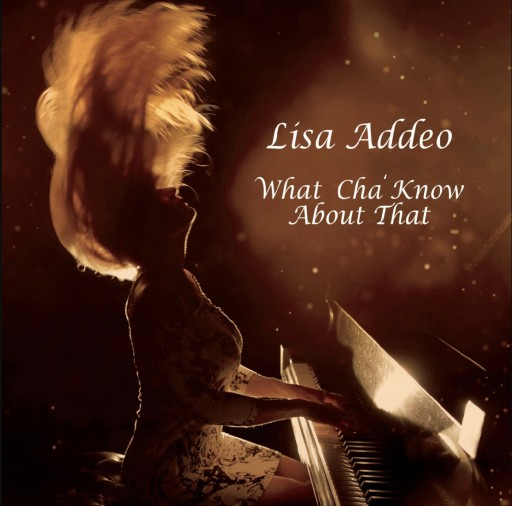 Lisa Addeo Follows Up Her #1 Smooth Jazz Hit With Newest Single 'What Cha' Know About That'