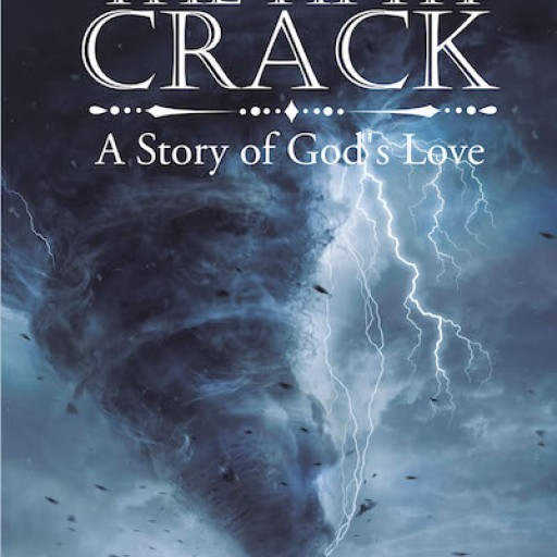 David Hanson's New Book 'The Fifth Crack: A Story of God's Love' is a Touching True Story That Chronicles God's Faithfulness Through a Lifetime.