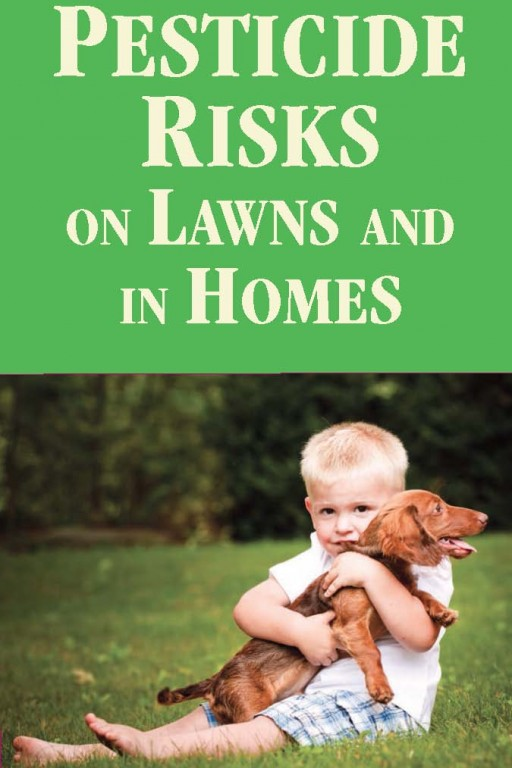 Pesticide Use Warnings: The Risks of Pesticide Uses in Homes and on Lawns