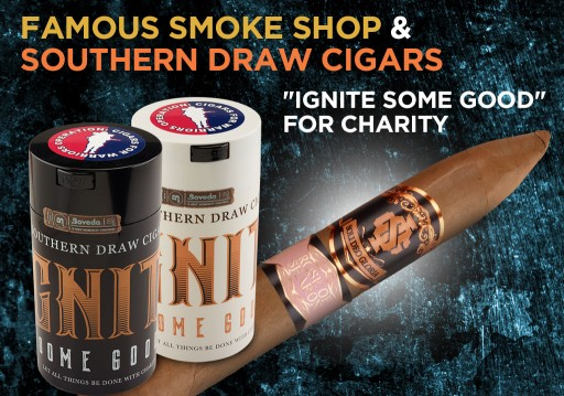 Famous Smoke Shop & Southern Draw Cigars 'Ignite Some Good' for Charity