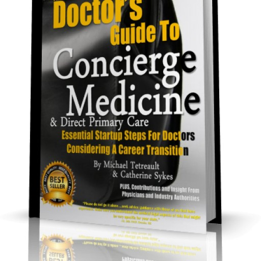 First Edition of Doctor's Guide to Concierge Medicine and Direct Primary Care Released.