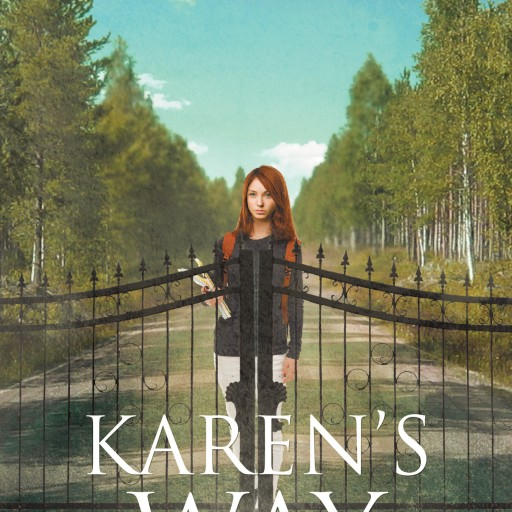 """Aaron H. Foster's New Book """"Karen's Way"""" Is a Gripping Story of a Woman Learning to Conquer Personal Demons, Both Internal and External"""