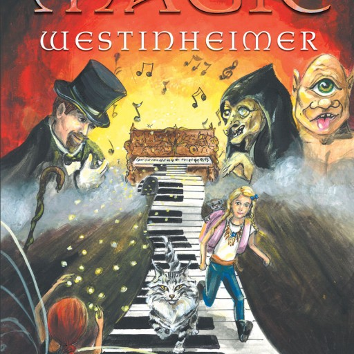 "Joseph Sedona's New Book ""The Magic Westinheimer"" is a Modern-Day Fairy Tale About a Girl Who Finds a Magic Piano and Embarks on the Adventure of a Lifetime"