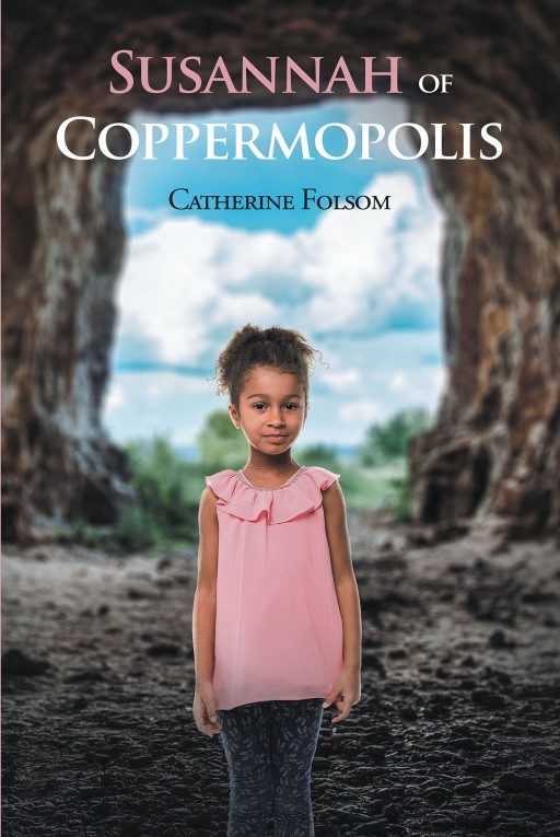 Catherine Folsom's New Book 'Susannah of Coppermopolis' Unravels a Brilliant Narrative in a Dystopian World