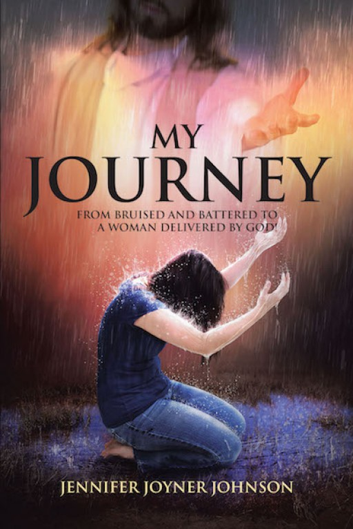 Jennifer Joyner Johnson's New Book 'My Journey' is an Evoking Tale of a Woman's Journey From Hurt to Healing in God