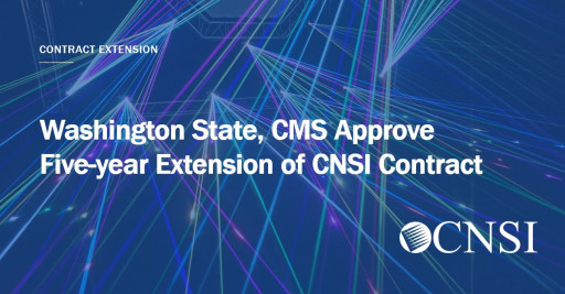 Washington State, CMS Approve Five-Year Extension of CNSI Contract