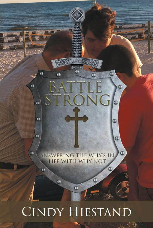 Cindy Hiestand's New Book, 'Battle Strong' is an Inspiring Read That Allows the Readers to See the Goodness of the Lord