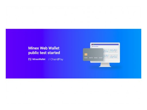 MinexPay Announces Web Wallet Public Test for MinexPay Crypto Cards
