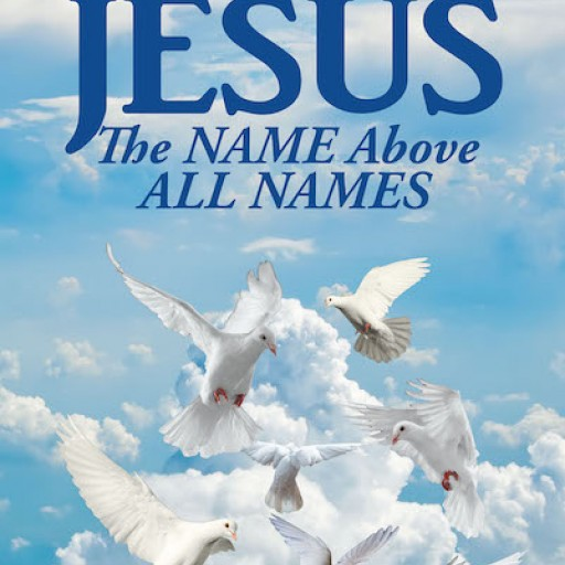 "Pamela Oneal's New Book ""Jesus: The Name Above All Names"" is an Honest, Heartfelt Autobiography of a Woman Moved to Save After Being Saved."