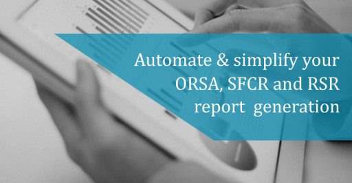 A Simpler and More Automated Way to Produce ORSA Reports and Dashboards
