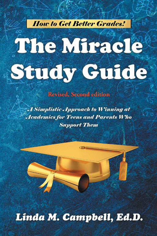 Author Linda M. Campbell, Ed.D.'s new book, 'The Miracle Study Guide Revised, Second edition', is an exciting and effective tool for students.