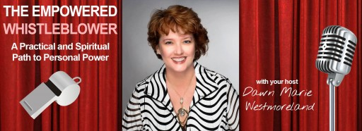 MHNR Network Introduces New Podcaster: Dawn Westmoreland, Host of the Empowered Whistleblower Podcast Tackles Workplace Bullying