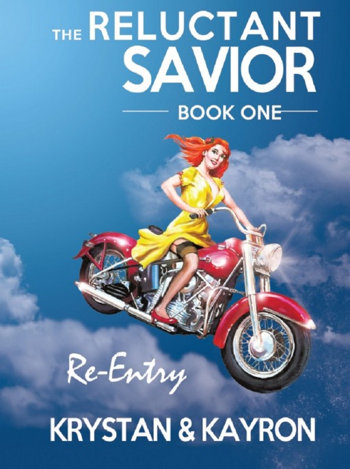Krystan and Kayron's New Book 'The Reluctant Savior' Begins a Riveting Trilogy of Deuce's Return to Earth With a Mission
