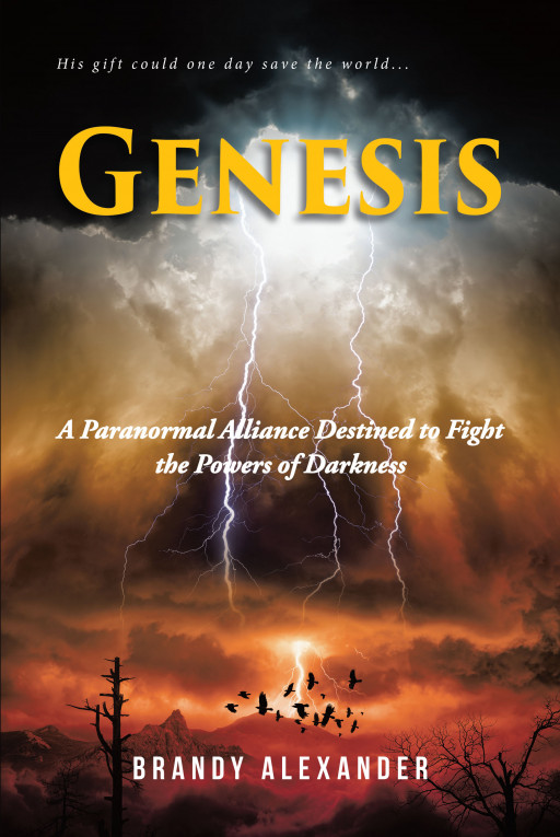 Brandy Alexander's New Book 'Genesis: A Paranormal Alliance Destined to Fight the Powers of Darkness' Shares the Life of a Man and His Destiny to Fight a Growing Darkness