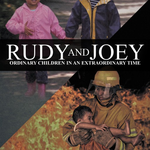 "Joe Powers's New Book ""Rudy and Joey: Ordinary Children in an Extraordinary Time"" is a Set of Stories Displaying the Amazing Ability Children Have to Change the World."
