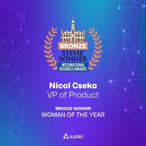 Nicol Cseko, VP of Product at Aarki, Wins Bronze Stevie® Award in 2019 International Business Awards®