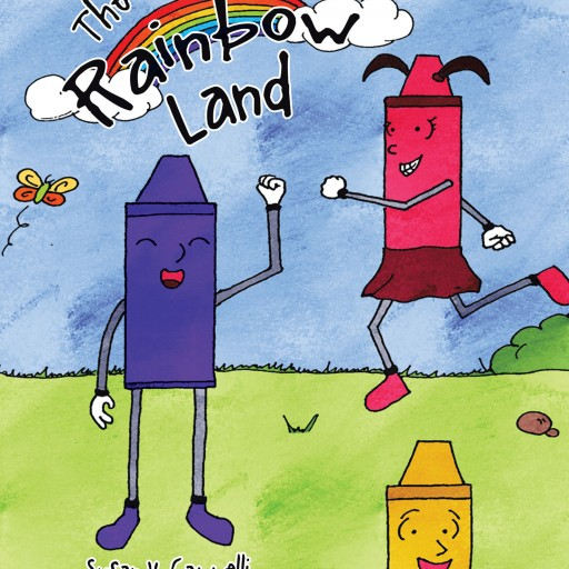 "Susan v. Cappelli's New Book, ""The Craysons in Rainbow Land"" Provides Children With Valuable Lessons Worth Keeping and Remembering Throughout Their Lives."