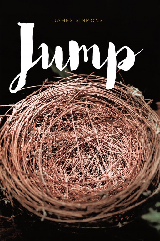 James Simmons' New Book 'JUMP' is a Beautiful Collection of Verses That Remind Us That We Are Humans Who Break and Still Make It