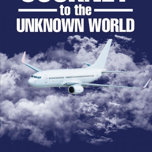 Syed M. Shah's New Book 'Journey to the Unknown World' is the Author's Enthralling Memoir of Attaining the American Dream