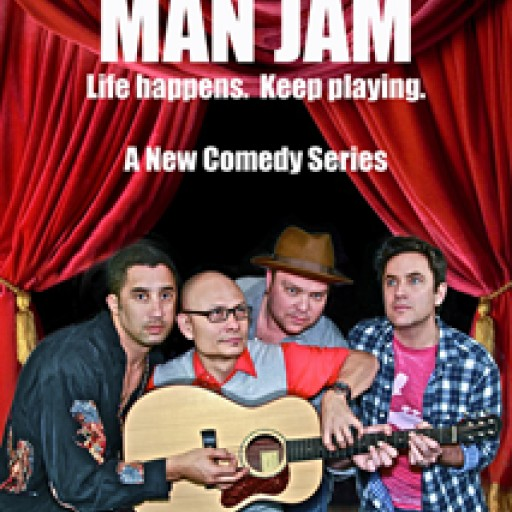 "Men, Music and Mid-Life Crisis: Season 1 of ""Man Jam"" Web Series Premieres"