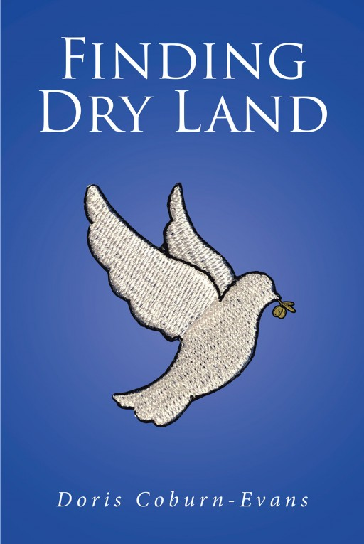 Doris Coburn-Evans' New Book 'Finding Dry Land' is a Mind-Calming Faith Journey Through Pages of Inspirational Pieces of Poetry