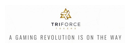 TriForce Tokens Blockchain Gaming Announces Membership of UK Gaming Industry Non‐Profit TIGA, and Swiss Crypto Valley Association