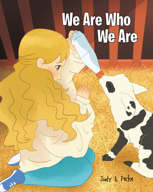 Judy S. Peche's New Book 'We Are Who We Are' is a Motivational and Imaginative Children's Story Teaching a Valuable Lesson