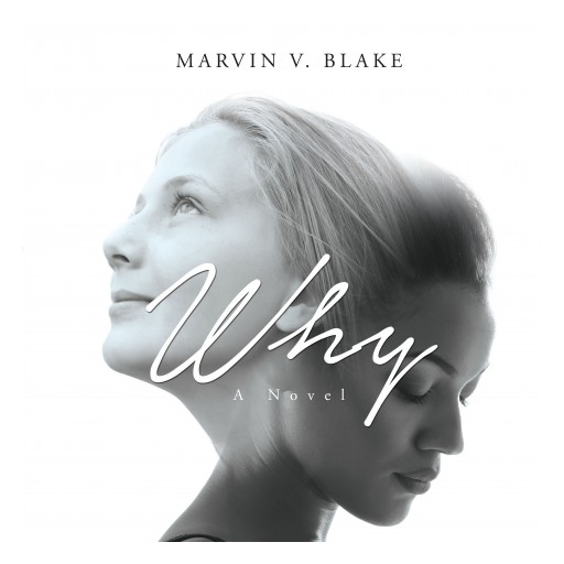 Marvin v. Blake's New Audiobook 'Why: A Novel' Brings His Book to Life With a Stirring Audio Narrative Examining Three Co-Existing 19th-Century American Cultures