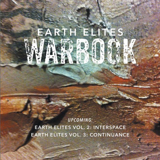 """Jordano Quaglia's New Book """"Earth Elites: Warbook"""" Is a Creatively Crafted and Vividly Illustrated Journey Into Science and Fantasy."""