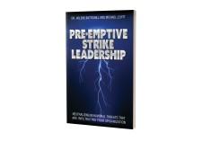 'Pre-Emptive Strike Leadership'